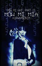 """Mów mi Mia - """"Mów mi Kai"""" Part 2 by kurwaanonim"""