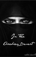 In The Arabian Desert (ON HOLD) by wild_heart98