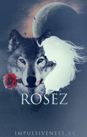 Rosez by Impulsiveness_xx