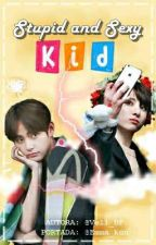 STUPID AND SEXY KID (VKOOK) by Vell_BF