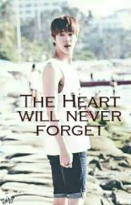 The Heart Will Never Forget (Oppa 143 Sequel) by KINGJEON97