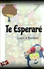 Te Esperaré - [PAUSADA] - Loon×BonBon - Fnafhs -  by pandii_chan6001