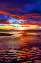 Granting Her Wishes by MindyPollard