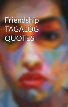 Friendship TAGALOG QUOTES FRiENDSHiP TAGALOG QUOTES Wattpad Classy Quotes About Friendship Tagalog