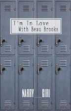 I'm In Love With Beau Brooks by narry___girl