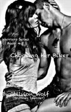 Choosing Her Biker (Warriors Series {4.5}) by Oblivion_Wolf
