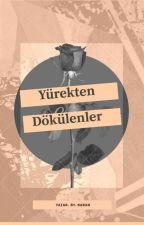 YÜREKTEN DÖKÜLENLER by Son_Bahargibi