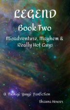 Legend: Book Two (A Fushigi Yuugi fanfiction) by ThymeWillowbrook