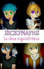 #SickFNAFHS La chica esquizofrénica by -ImPaula-Chan-