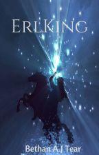 ErlKing (Forsaken Fae #1) by foreverlosttear