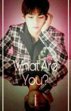 What Are You? | Kim Taehyung  by amonniemous