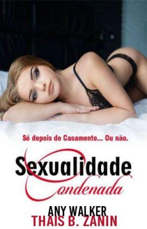 Sexualidade Condenada by AnyWalkerAutora