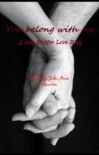 You belong with me (Joey Richter Love Story) by JulzLuvsYew