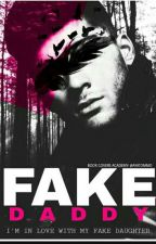 Fake Daddy (مُكتملة) by Olivia_Zayn