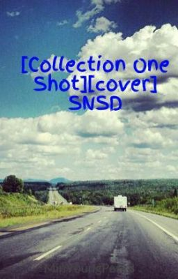 Đọc truyện [Collection One Shot][cover] SNSD