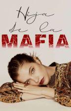 Hija de la Mafia by YamileYauliPalomino