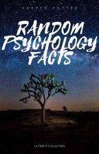 RANDOM PSYCHOLOGY FACTS by fahntasies
