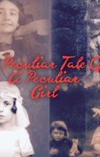 A Peculiar Tale Of A Peculiar Girl {Paused} by Diamondbandit3