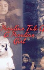 A Peculiar Tale Of A Peculiar Girl by Diamondbandit3