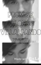 """Promise"" (Alonso Villalpando y tú ) •Terminada• by Pau12355"