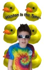 •Weston Is The Type• by -wolfhardsbabe