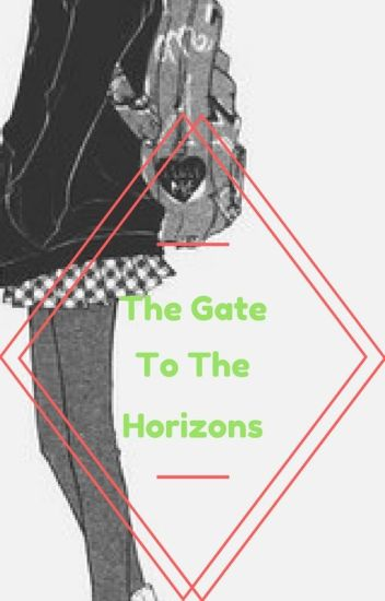 The Gate To The Horizons  ×Aarmau×