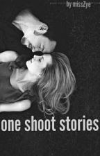 ONESHOOT STORIES by missZye