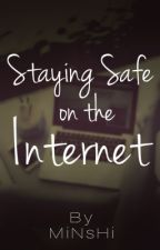 Staying Safe on the Internet | ✔ by MiNsHi