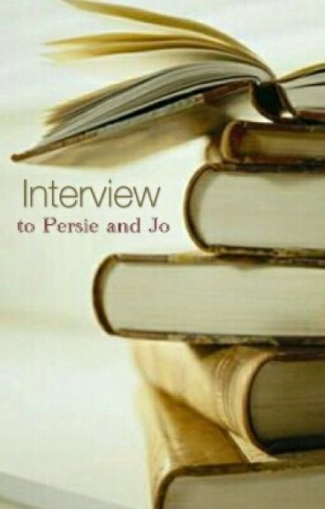 Interview to Persie and Jo
