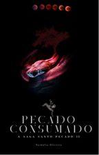 A saga Santo Pecado - Pecado Consumado Livro II by NathaliaOliveira_
