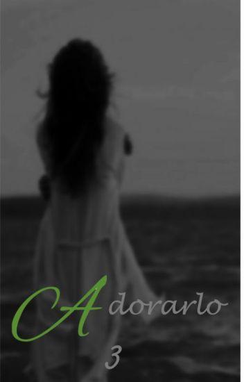 Adorarlo (On A Break. Will Return)