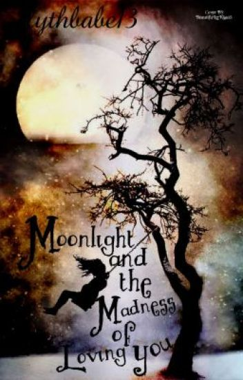 Moonlight and the Madness of Loving You- (A Draco Malfoy Love Story)