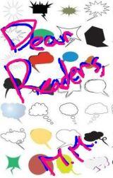 Dear readers, by Pryde7