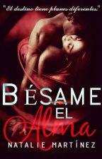 Bésame el alma... (BORRADOR) by NataliMartinez7