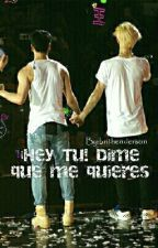 ¡Hey tu! Dime que me quieres ·Markson· by brithenderson