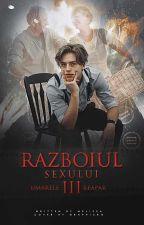 Razboiul Sexului III : Umbrele Reapar by Dirtysoul_xD