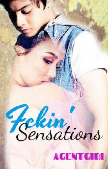 Fckin' Sensations (KathNiel SPG one-shot stories)