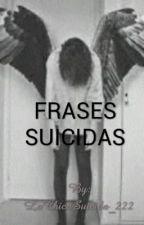 FRASES SUICIDAS by LaChicaSuicida_222