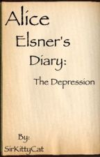 Alice Elsner's Diary: The Depression by SirKittyCat