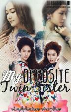 My Opposite Twin Sister [EDITING PRESENT CHAPTERS] by SimplyLouisse