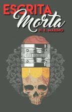 Escrita Morta||Rants by nkmaximo