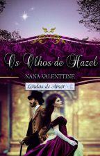 (Retirada Em 15/06) Os Olhos de Hazel - Lendas de amor, livro 2  by nanavalenttine