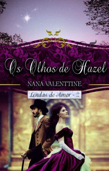 (Retirada Em Maio) Os Olhos de Hazel - Lendas de amor, livro 2