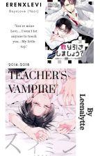 Teacher's Vampire (EreRi / RiRen) (Yaoi) by Leenalytte_Mine