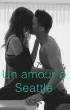 Un amour à Seattle by harley_queen1604