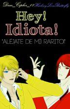 Hey! Idiota! [Bill y Tú] ||Terminada|| by Dam_Cipher_07