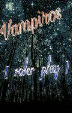 vampiros [ roler play ]  by XxNeki-Chan_lovexX