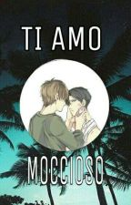 Ti amo moccioso ||•ERERI•|| by aisakaAckermann