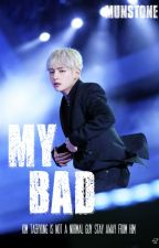 「My bad」 ;+ k. th by munstone