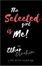 الفتَـاة المُختارة..هيَ أنا! by 7_Luthar_m